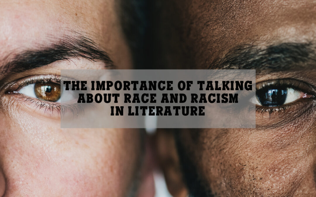The Importance of Talking About Race and Racism in Literature